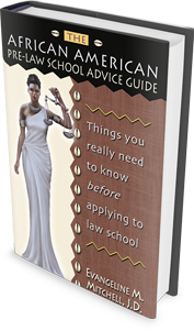 THE AFRICAN AMERICAN PRE-LAW SCHOOL ADVICE GUIDE:<br /><span> THINGS YOU REALLY NEED TO KNOW BEFORE APPLYING TO LAW SCHOOL </span>